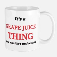 It's a Grape Juice thing, you wouldn' Mugs
