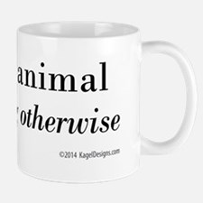 Savage Animal Pretending Otherwise Mug