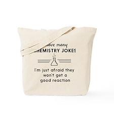 Chemistry jokes reactions Tote Bag