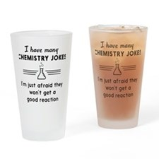 Chemistry jokes reactions Drinking Glass