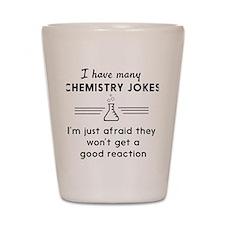 Chemistry jokes reactions Shot Glass