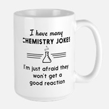 Chemistry jokes reactions Mugs