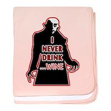 Dracula I Never Drink Wine baby blanket