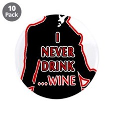 """Dracula I Never Drink Wine 3.5"""" Button (10 pack)"""