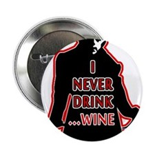 """Dracula I Never Drink Wine 2.25"""" Button (100 pack)"""