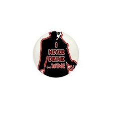 Dracula I Never Drink Wine Mini Button (100 pack)