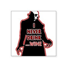 "Dracula I Never Drink Wine Square Sticker 3"" x 3"""