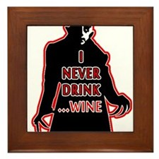 Dracula I Never Drink Wine Framed Tile