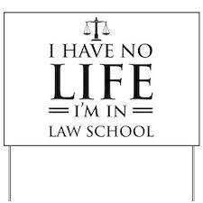 No life in law school Yard Sign