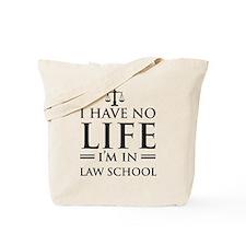 No life in law school Tote Bag