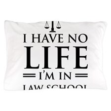 No life in law school Pillow Case
