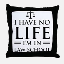 No life in law school Throw Pillow