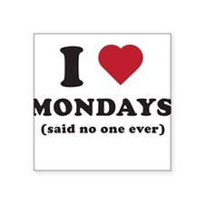 I love Mondays said no one Sticker