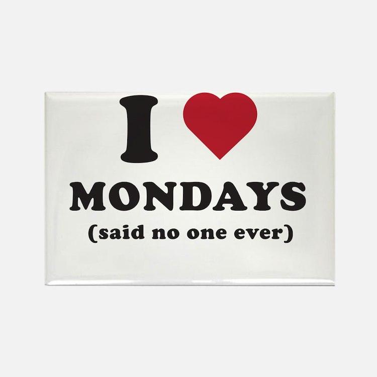 I love Mondays said no one Magnets