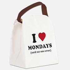 I love Mondays said no one Canvas Lunch Bag