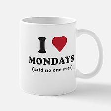 I love Mondays said no one Mugs