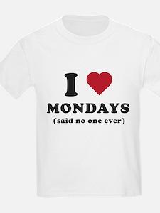 I love Mondays said no one T-Shirt