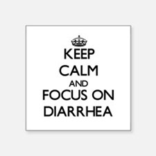Keep Calm and focus on Diarrhea Sticker