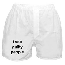 I see guilty people Boxer Shorts