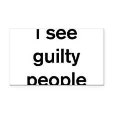 I see guilty people Rectangle Car Magnet