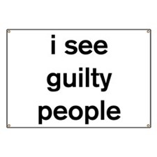 I see guilty people Banner