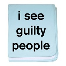 I see guilty people baby blanket