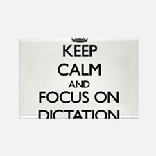 Keep Calm and focus on Dictation Magnets