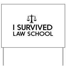 I survived law school Yard Sign
