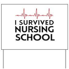 I survived nursing school Yard Sign