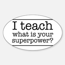 I teach what's your superpower Decal