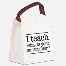 I teach what's your superpower Canvas Lunch Bag