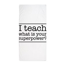 I teach what's your superpower Beach Towel