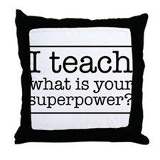 I teach what's your superpower Throw Pillow