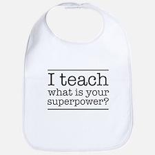 I teach what's your superpower Bib