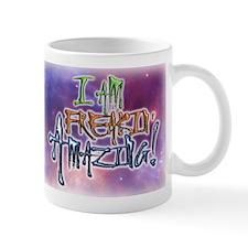 I AM FREAKIN AMAZING! Mugs
