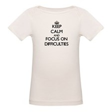 Keep Calm and focus on Difficulties T-Shirt