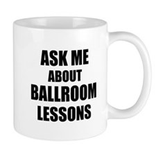 Ask me about Ballroom lessons Mugs