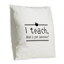 I teach what's your superpower 2 Burlap Throw Pill