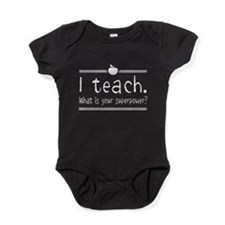 I teach what's your superpower 2 Baby Bodysuit
