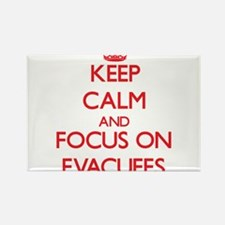 Keep Calm and focus on EVACUEES Magnets