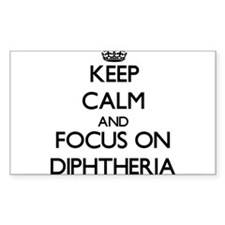 Keep Calm and focus on Diphtheria Decal