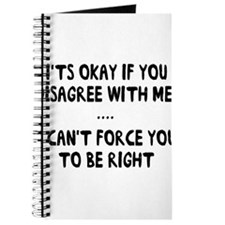 It's Okay If You Disagree With Me. I Can't Force Y
