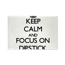 Keep Calm and focus on Dipstick Magnets