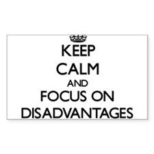 Keep Calm and focus on Disadvantages Decal