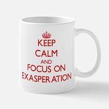 Keep Calm and focus on EXASPERATION Mugs