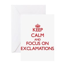 Keep Calm and focus on EXCLAMATIONS Greeting Cards
