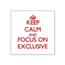 Keep Calm and focus on EXCLUSIVE Sticker