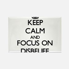 Keep Calm and focus on Disbelief Magnets