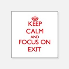 Keep Calm and focus on Exit Sticker