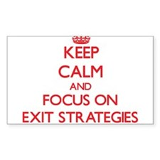 Keep Calm and focus on EXIT STRATEGIES Decal